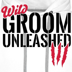 Wild groom unleashed Hoodies & Sweatshirts - Men's Premium Hoodie