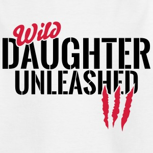 Wild daughter unleashed Shirts - Kids' T-Shirt