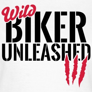 Wild biker unleashed T-Shirts - Women's T-Shirt