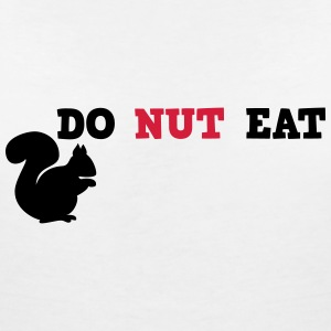 Do Nut Eat T-shirts - Vrouwen T-shirt met V-hals