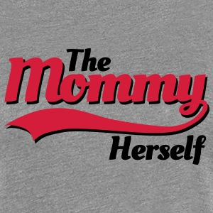 The mommy herself T-shirts - Vrouwen Premium T-shirt