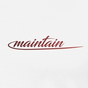 maintain - Männer Premium T-Shirt