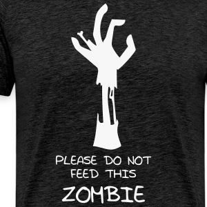 Please do not feed this zombie - T-shirt Premium Homme