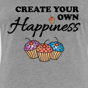Create your own happiness T-shirts - Premium-T-shirt dam