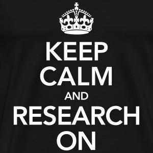 Quote | Keep Calm And Research On T-skjorter - Premium T-skjorte for menn