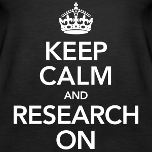 Quote | Keep Calm And Research On Tops - Vrouwen Premium tank top