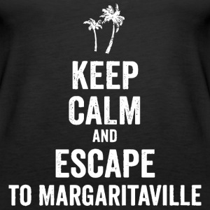 Keep Calm And Escape To Margaritaville Tops - Frauen Premium Tank Top