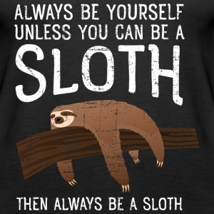 Always Be A Sloth Tops - Vrouwen Premium tank top