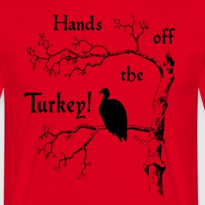Hands off the Turkey! - Männer T-Shirt
