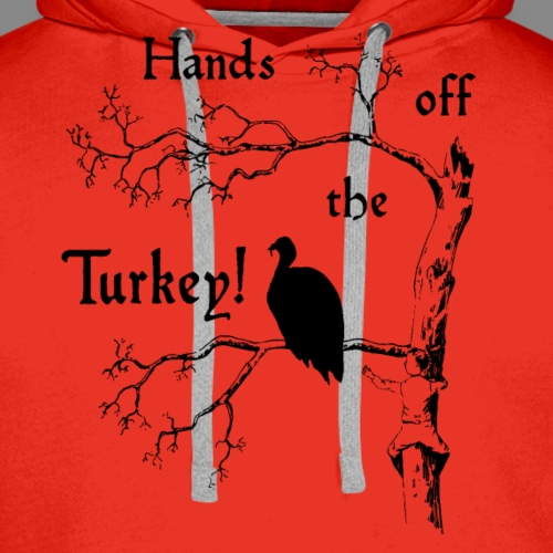Hands off the Turkey!