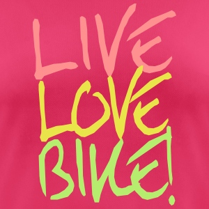 Live-Love-Bike! T-Shirts - Frauen T-Shirt atmungsaktiv