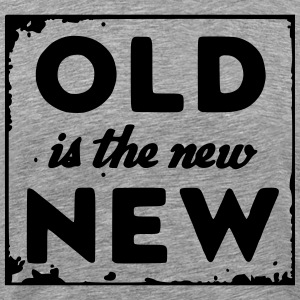 old is the new new T-Shirts - Männer Premium T-Shirt