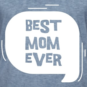Best Mom Ever T-Shirts - Männer Vintage T-Shirt