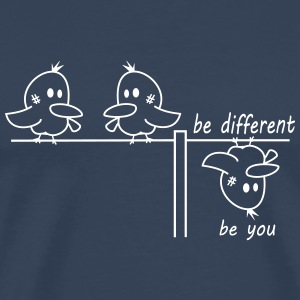 be different be you Vogel T-Shirts - Männer Premium T-Shirt