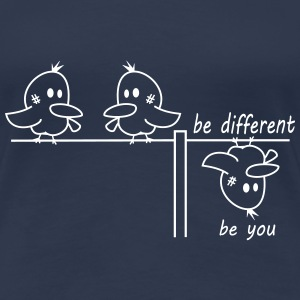 be different be you Vogel T-Shirts - Frauen Premium T-Shirt