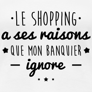 le shopping a ses raisons citations princesse - T-shirt Premium Femme