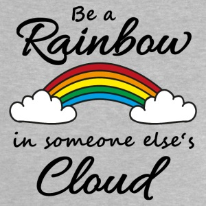 Be a rainbow in someone's cloud Baby Shirts  - Baby T-Shirt