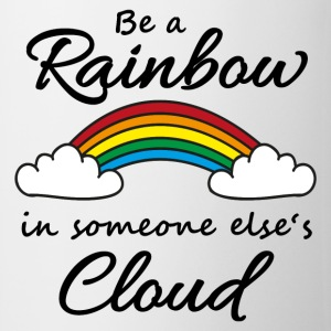 Be a rainbow in someone's cloud Mugs & Drinkware - Mug