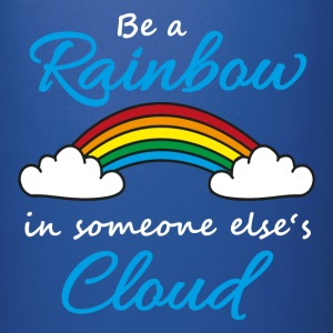Be a rainbow in someone's cloud Bouteilles et Tasses - Tasse en couleur