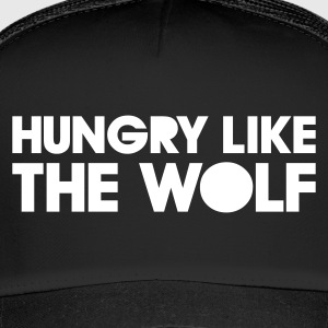 HUNGRY LIKE THE WOLF - Trucker Cap
