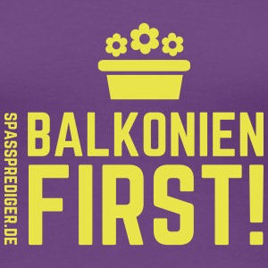 Balkonien first! - Frauen Premium T-Shirt