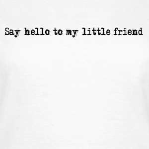 Little Friend  - Women's T-Shirt