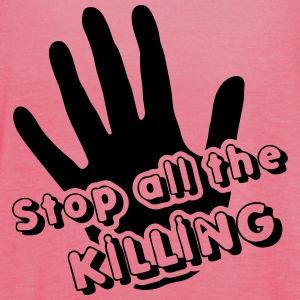 Stop all the Killing - Frauen Tank Top von Bella