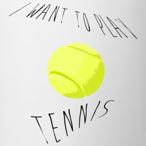 I want to play tennis Bouteilles et Tasses - Tasse