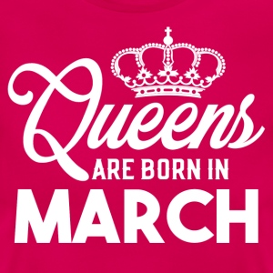 Queens Are Born In March T-Shirts - Women's T-Shirt