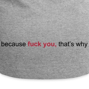 because fuck you that's why Kasketter & huer - Jersey-Beanie