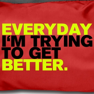 EVERYDAY I`M TRYING - Sporttasche