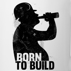 BORN TO  BUILD Mugs & Drinkware - Mug