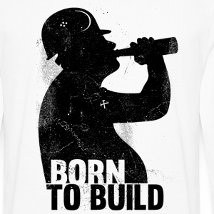 BORN TO  BUILD Long sleeve shirts - Men's Premium Longsleeve Shirt