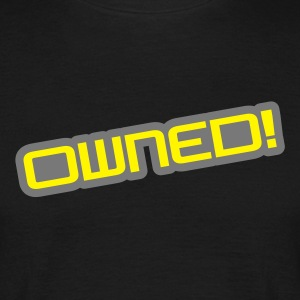Owned! - Mannen T-shirt