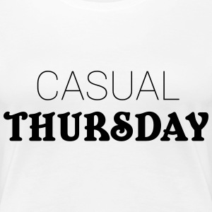 Casual Thurday T-Shirts - Women's Premium T-Shirt