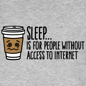 Sleep is for people without access to internet Magliette - T-shirt ecologica da uomo