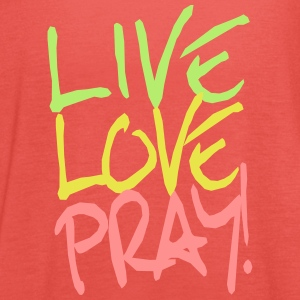 Live-Love-Pray! Tops - Frauen Tank Top von Bella