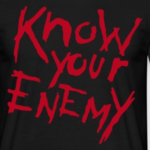 Know Your Enemy - Männer T-Shirt