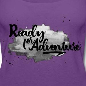 Ready for Adventure Frauen Premium TankTop - Frauen Premium Tank Top