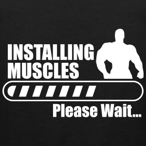 Installing muscles : Gym Body building Funny - Men's Premium Tank Top