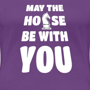 may the horse be with you - Schach - Frauen Premium T-Shirt
