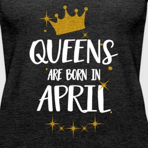 QUEENS ARE BORN IN APRIL Tops - Frauen Premium Tank Top