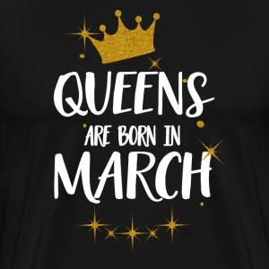 QUEENS ARE BORN IN MARCH T-Shirts - Männer Premium T-Shirt
