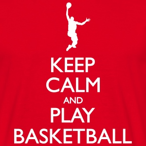 Keep calm and Play Basketball - Männer T-Shirt