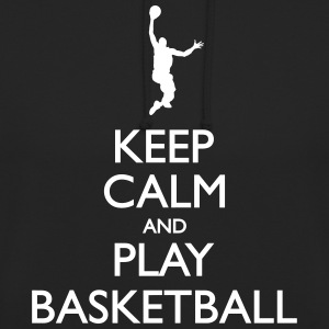 Keep calm and Play Basketball - Unisex Hoodie