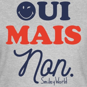 SmileyWorld Oui Mais Non Humour - T-shirt Femme