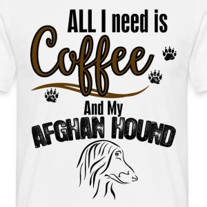 All I need is Coffee and my Afghanhound T-Shirts - Men's T-Shirt