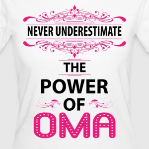 Never Underestimate The Power Of The Oma T-Shirts - Women's Organic T-shirt