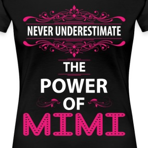 Never Underestimate The Power Of The Mimi T-Shirts - Women's Premium T-Shirt