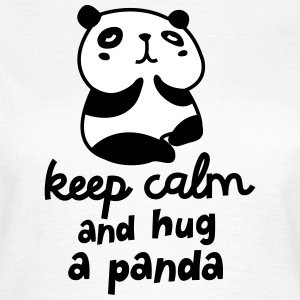 Keep Calm And Hug A Panda Tee shirts - T-shirt Femme